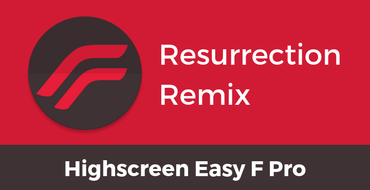 Resurrection-Remix-Nougat-Highscreen-Easy-F-Pro