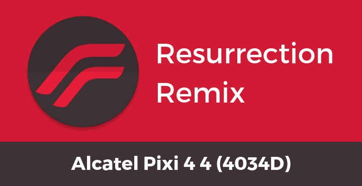 Resurrection-Remix-ROM-Alcatel-Pixi-4-4-4034D