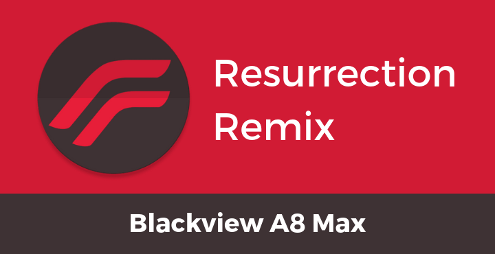 Resurrection-Remix-ROM-Blackview-A8-Max