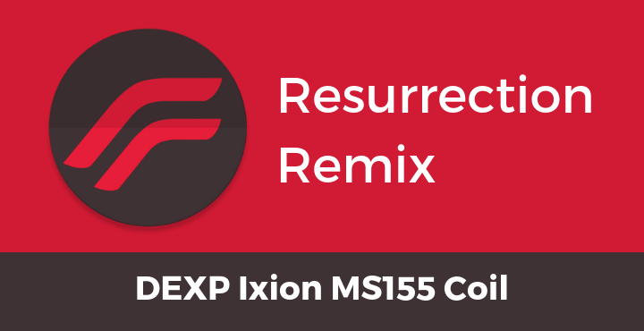 Resurrection-Remix-ROM-DEXP-Ixion-MS155-Coil