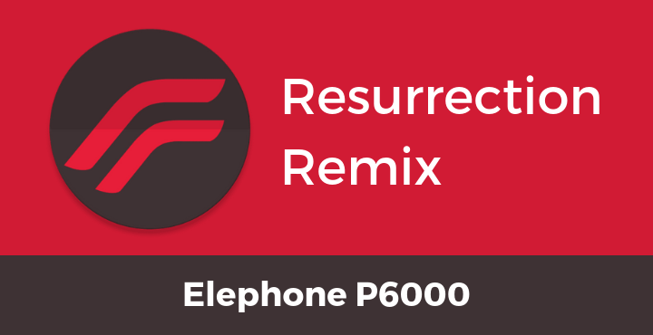 Resurrection-Remix-ROM-Elephone-P6000