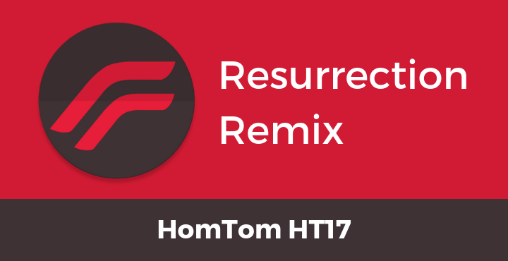 Resurrection-Remix-ROM-HomTom-HT17