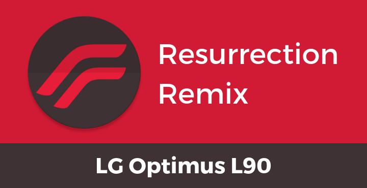 Resurrection-Remix-ROM-LG-Optimus-L90