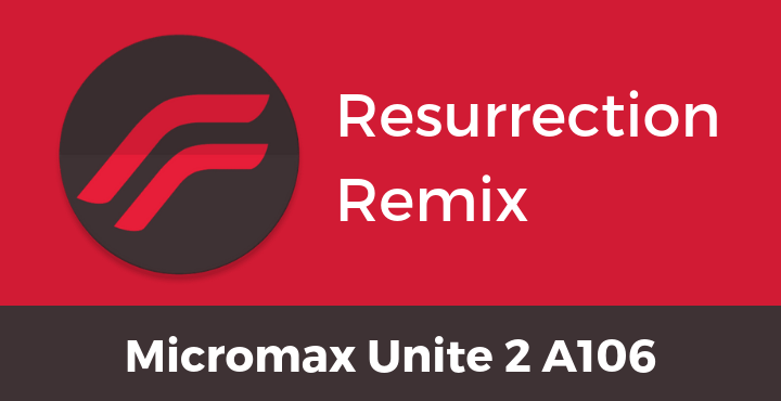 Resurrection-Remix-ROM-Micromax-Unite-2-A106