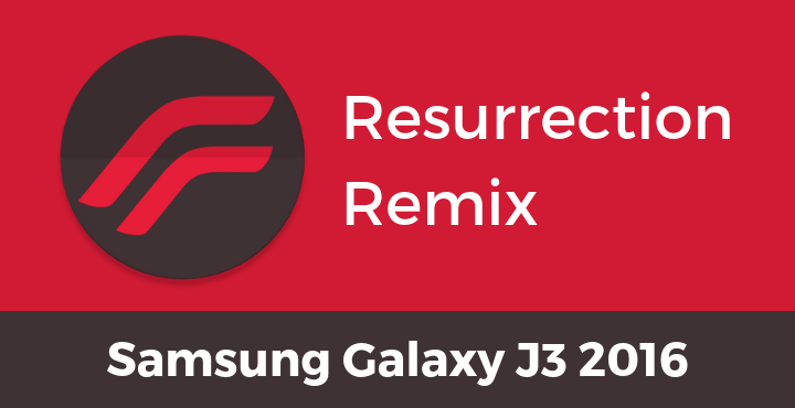 Resurrection-Remix-ROM-Samsung-Galaxy-J3-2016