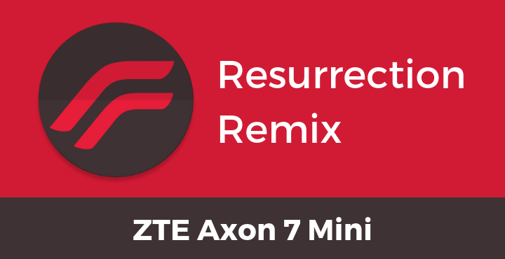Resurrection-Remix-ROM-ZTE-Axon-7-Mini