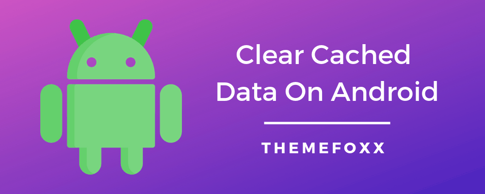Clear-Cached-Data-On-Android