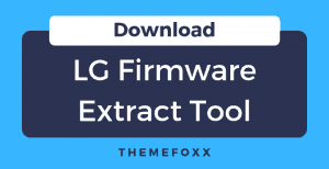 Download-LG-Firmware-Extract-Tool