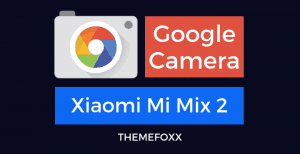 Xiaomi-Mi-Mix-2-Google-Camera-APK