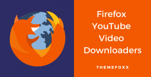 best-firefox-youtube-videos-downloaders