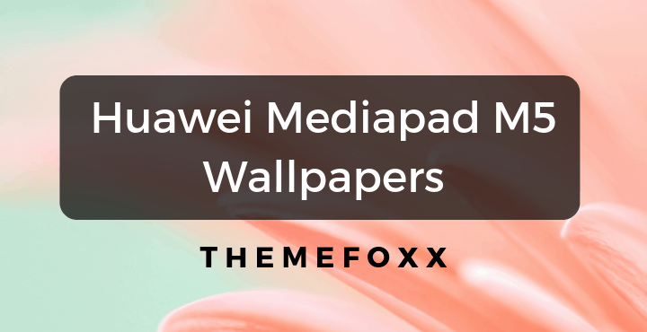 Huawei-Mediapad-M5-Youth-Edition-Wallpapers