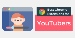 best-chrome-extensions-YouTubers