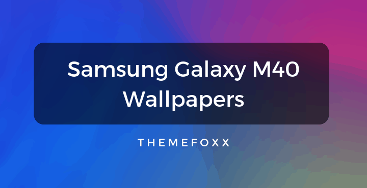 Samsung-Galaxy-M40-Stock-Wallpapers