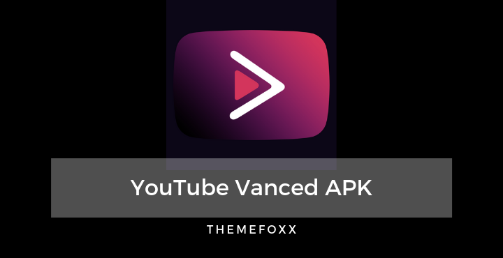 Download YouTube Vanced APK [Root and No Root]