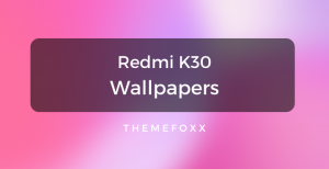Redmi-K30-Wallpapers