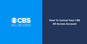 Cancel-CBS-All-Access-Account